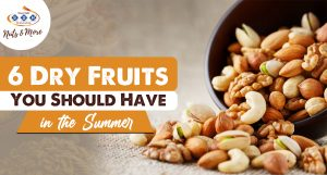 dry fruits for summer