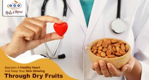 Maintain A Healthy Heart And Keep Your Skin Glowing Through Dry Fruits